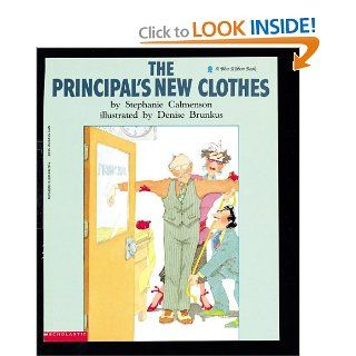 The Principal's New Clothes: Stephanie Calmenson, Denise Brunkus: 9780590447782:  Kids' Books