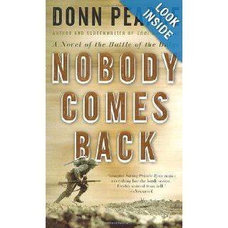 Nobody Comes Back: A Novel of the Battle of the Bulge: Donn Pearce: 9780765361349: Books