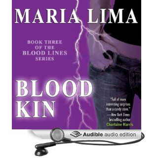Blood Kin: Blood Lines, Book 3 (Audible Audio Edition): Maria Lima: Books
