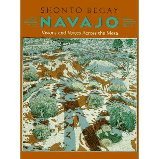 Navajo: Visions and Voices Across the Mesa: Shonto Begay: 9780590461535: Books