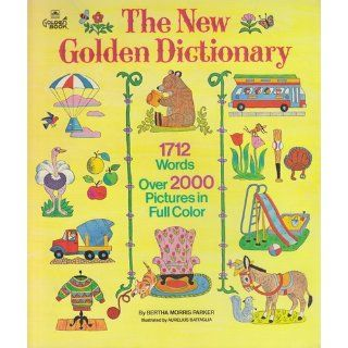 The New Golden Dictionary: Bertha Morris Parker: Books