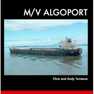 M/V Algoport: Chris Torrence, Andy Torrence: 9780557162826: Books