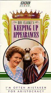 Keeping Up Appearances: I'm Often Mistaken For Aristocracy [VHS]: Patricia Routledge, Clive Swift, Geoffrey Hughes, Judy Cornwell, Josephine Tewson, Mary Millar, David Griffin, Jeremy Gittins, George Webb, Marion Barron, David Janson, Shirley Stelfox: