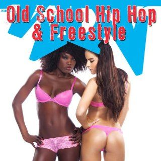 Old School Hip Hop & Freestyle Various artists