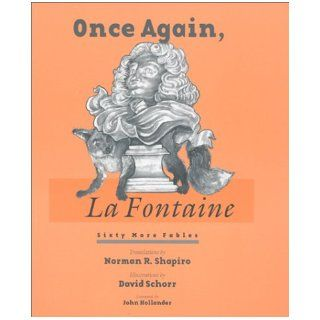 Once Again, La Fontaine: 60 More Fables (Wesleyan Poetry with Audio CD): Jean De LA Fontaine, David Schorr, John (Frw) Hollander, Norman R. Shapiro: 9780819564580: Books