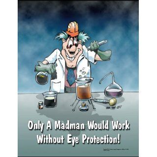 Only A Madman: Chemical Safety Poster: Industrial Warning Signs: Industrial & Scientific