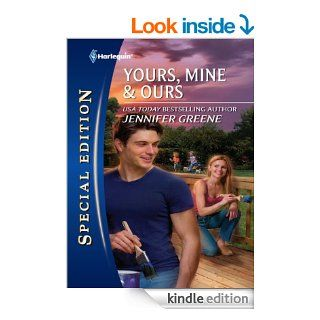Yours, Mine & Ours (Silhouette Special Edition)   Kindle edition by Jennifer Greene. Romance Kindle eBooks @ .
