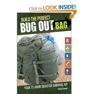 Build the Perfect Bug Out Bag: Your 72 Hour Disaster Survival Kit (English and English Edition): Creek Stewart, Jacqueline Musser: 9781440318740: Books