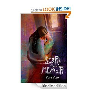 Scars from a Memoir (The Memoir Series Book 2)   Kindle edition by Marni Mann. Literature & Fiction Kindle eBooks @ .