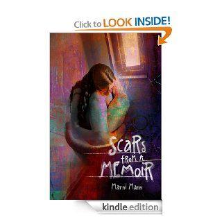 Scars from a Memoir (The Memoir Series Book 2)   Kindle edition by Marni Mann. Literature & Fiction Kindle eBooks @ .