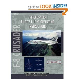Vought F 8U Crusader Pilot's Flight Operating Instructions (9781430312079): United States Navy: Books