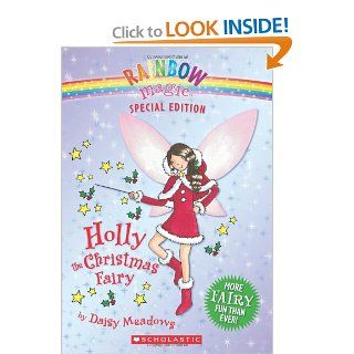 Rainbow Magic Special Edition: Holly the Christmas Fairy: Daisy Meadows: 9780439928809: Books