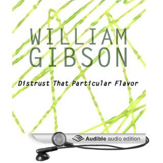 Distrust That Particular Flavor (Audible Audio Edition): William Gibson, Robertson Dean: Books