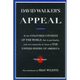 David Walker's Appeal, in Four Articles; Together With a Preamble, to the Coloured Citizens of the World, but in Particular, and Very Expressly, to T **ISBN: 9780809015818**: David Walker: Books