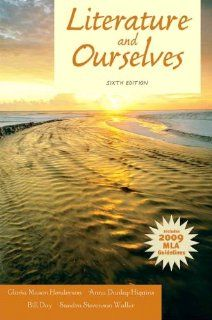 Literature and Ourselves: 2009 MLA Update (6th Edition) (9780205184668): Gloria Mason Henderson, Anna Dunlap Higgins, William Day, Sandra Waller: Books
