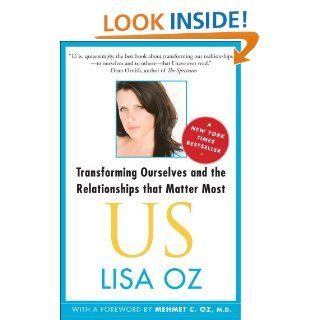 US: Transforming Ourselves and the Relationships that   Kindle edition by Lisa Oz. Health, Fitness & Dieting Kindle eBooks @ .