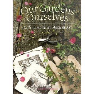 Our Gardens Ourselves: Reflections on an Ancient Art: Jennifer Bennett: 9780921820918: Books