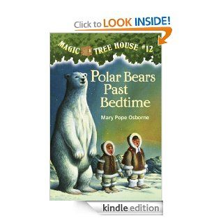 Magic Tree House #12: Polar Bears Past Bedtime (A Stepping Stone Book(TM)) eBook: Mary Pope Osborne, Sal Murdocca: Kindle Store