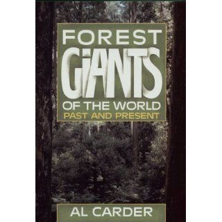 Forest Giants of the World: Past and Present: Al Carder: 9781550410907: Books