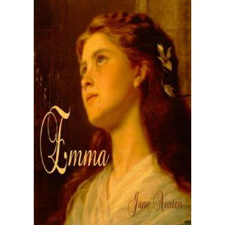 Emma: Perhaps Jane Austen's Most Popular Novel (Timeless Classic Books): Jane Austen, Timeless Classic Books: 9781453855980: Books