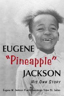 "Eugene ""Pineapple"" Jackson: His Own Story: Zaiid Leflore: 9780786405336: Books"