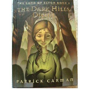 The Dark Hills Divide: The Land of Elyon, Book 1: Patrick Carman: 9780439700931: Books