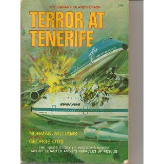 Terror at Tenerife: The Canary Islands Crash: Norman Williams, George Otis, Maurice T. Wagner: Books