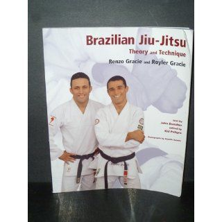Brazilian Jiu Jitsu: Theory and Technique (Brazilian Jiu Jitsu series): Renzo Gracie, Royler Gracie, John Danaher, Kid Peligro, Ricardo Azoury: 9781931229081: Books