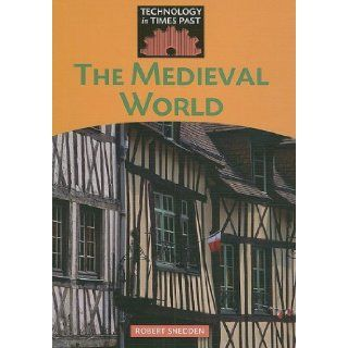 Medieval World (Technology in Times Past): Robert Snedden: 9781599203003:  Kids' Books