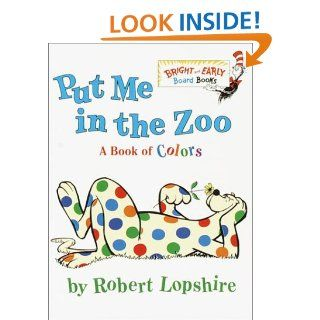Put Me In the Zoo (Bright & Early Board Books(TM)): Robert Lopshire: 9780375812156:  Children's Books