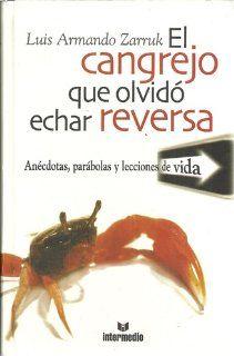 Cangrejo Que Olvido Echar Reversa, El (Spanish Edition): Luis Armando Zarruk, EDAF: 9789587094589: Books