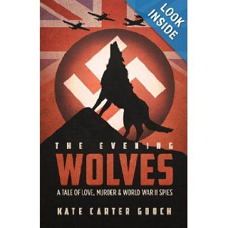 The Evening Wolves: Kate Carter Gooch: 9781613460108: Books
