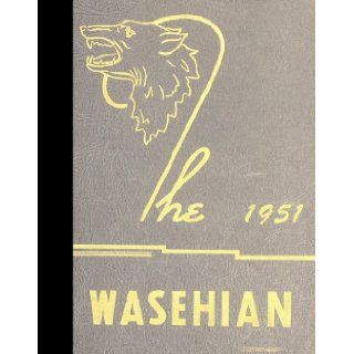 (Reprint) 1951 Yearbook: Wapato High School, Wapato, Washington: Wapato High School 1951 Yearbook Staff: Books
