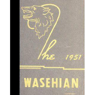 (Reprint) 1951 Yearbook: Wapato High School, Wapato, Washington: Wapato High School 1951 Yearbook Staff: Books