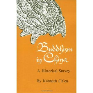 Buddhism in China: A Historical Survey (9780691000152): Kenneth Ch'en: Books