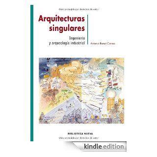 ARQUITECTURAS SINGULARES: INGENIERIA Y ARQUEOLOGIA INDUSTRIAL (METR�POLI) (Spanish Edition) eBook: ANTONIO BONET CORREA: Kindle Store