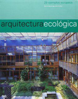 Arquitectura Ecologica (Spanish Edition) Dominique Gauzin Muller 9788425219184 Books