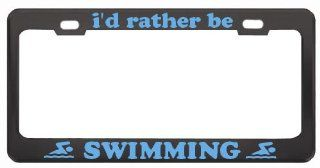 Speedy Pros I`D Rather Be Swimming Steel Heavy Duty License Plate Frame Tag Border Style 14  Sports Fan License Plate Frames  Sports & Outdoors