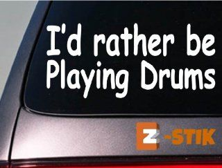 "I'd Rather Be Playing Drums 6"" Sticker Decal Music Band Bass Cymbol Drumstick *C728*: Everything Else"