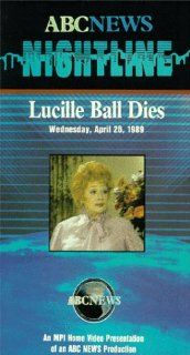 Nightline:Lucille Ball Dies [VHS]: Bill Weir, Terry Moran, JuJu Chang, Cynthia McFadden, Howard Bragman, Dan Harris, Dan Abrams, Ted Koppel, Brian Ross, Vicki Mabrey, Chris Bury, Martha Raddatz, Mike Vetterick, Eric Siegel, Roone Arledge: Movies & TV