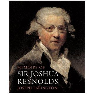Memoirs of Sir Joshua Reynolds: Joseph Farington: 9781843680017: Books