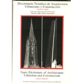 Diccionario tematico de arquitectura, urbanismo y construccion =: Topic dictionary of architecture, urbanism and construction (Spanish Edition): Carmen Menendez Martinez: 9788460451136: Books