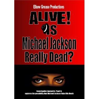 Alive? Is Michael Jackson Really Dead: Pearl Jr., Cecil Holmes: Movies & TV