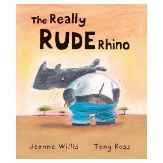 Really Rude Rhino: Jeanne Willis : 9781842702789: Books