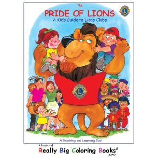 Pride of Lions, Giant Super Jumbo Coloring Book (18 wide x 24 tall) ColoringBook, Lions Club International/Really Big Coloring Books, Really Big Coloring Books 9780976318620  Kids' Books