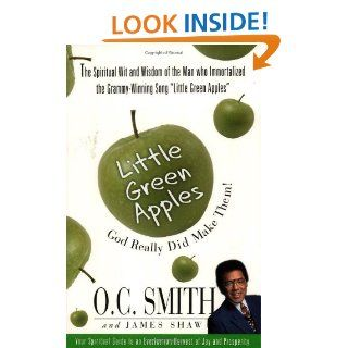 Little Green Apples: God Really Did Make Them!: O. C. Smith, James Shaw, Wally Amos: 9780875167855: Books