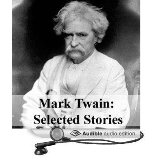 Mark Twain: Selected Stories (Audible Audio Edition): Mark Twain, Ran Alan Ricard, Jim Roberts, Walter Zimmerman, Jack Benson, Walter Covell, Cindy Hardin Killavey, Ivor Hugh: Books