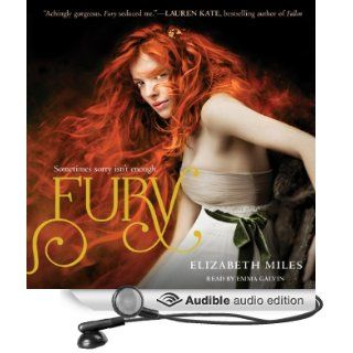 Fury: The Fury Trilogy, Book 1 (Audible Audio Edition): Elizabeth Miles, Emma Galvin: Books