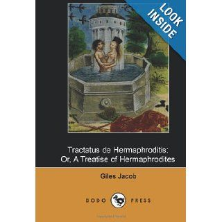 Tractatus de Hermaphroditis Work first published in 1817 on how the law regards hermaphrodites from the British legal writer and literary critic. Giles Jacob 9781406518108 Books