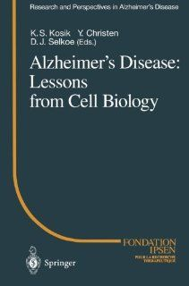 Alzheimer's Disease: Lessons from Cell Biology (Research and Perspectives in Alzheimer's Disease) (9783642794254): Ken S. Kosik, Dennis J. Selkoe: Books